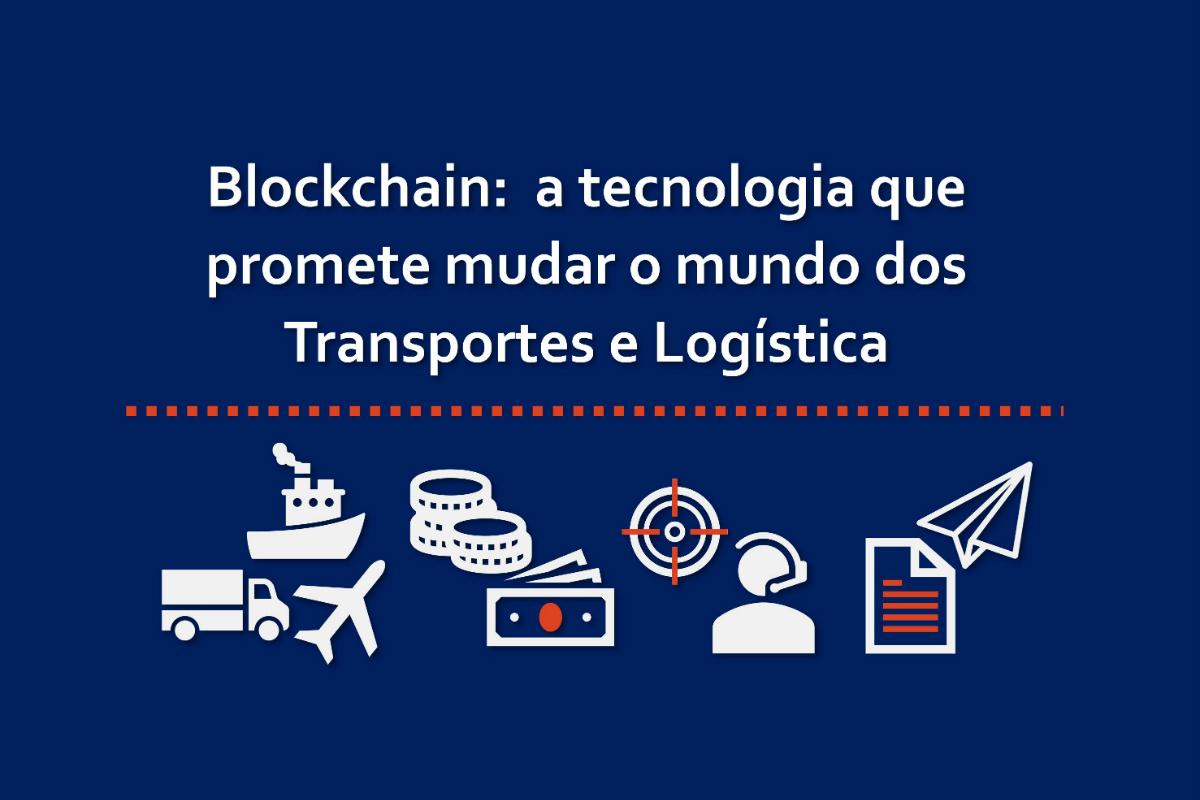 Blockchain: a Tecnologia que Promete Mudar o Mundo dos Transportes e Logística - Neste infográfico vamos explorar alguns dos motivos pelos quais a tecnologia blockchain está a revolucionar o setor do transporte de mercadorias. | Transporte Internacional de Carga, Importação e Exportação de Mercadorias, Acordo de Comércio Internacional, exportação de produtos locais, importação de produtos locais